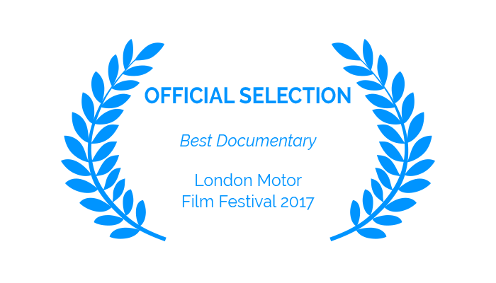 Award – Official Selection, Best Documentary, London Motor Film Festival 2017